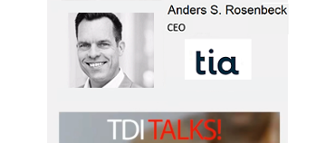 TDI TALKS! With Anders S. Rosenbeck, CEO @ Tia Technology